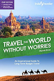 Travel the World Without Worries: An Inspirational Guide To Budget Travel by [Bron, Marek]
