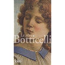 Le rêve Botticelli - L'obsession Vinci - La passion Lippi
