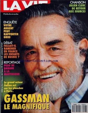 VIE (LA) [No 2467] du 10/12/1992 - chanson - julien clerc de retour aux sources enquete - votre argent peut rapporter gros debat - fallait-il ramener en france les enfants de bosnie reportage - peau de banane a la martinique le grand acteur italien est sur les planches a paris - gassman le magnifique