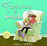 Fanny & Annabelle by Holly Hobbie (2009-09-01)