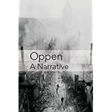 Oppen: A Narrative: Revised and Updated Edition