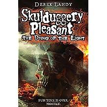 By Derek Landy The Dying of the Light (Skulduggery Pleasant, Book 9)