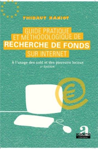 Guide pratique et méthodologique de recherche de fonds sur internet