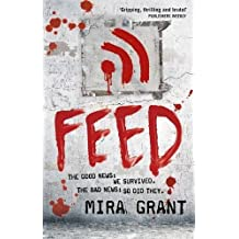 Feed: The Newsflesh Trilogy: Book 1 by Mira Grant (7-Apr-2011) Paperback