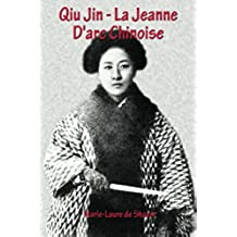 Qiu Jin - La Jeanne D'arc Chinoise (French Edition)