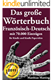 Das große Wörterbuch Französisch-Deutsch mit 70.000 Einträgen (Große Wörterbücher 3)
