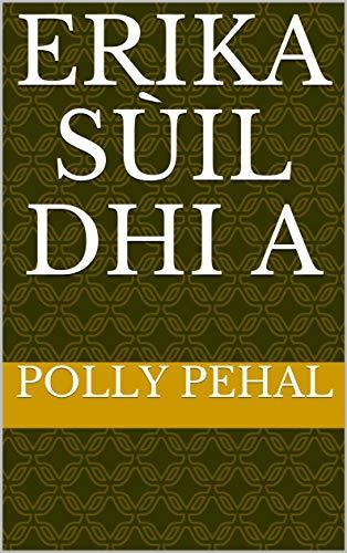 Erika sùil dhi a (Scots Gaelic Edition)