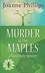 Murder at the Maples: A Flora Lively Mystery: Book 1