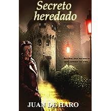Secreto Heredado (Spanish Edition) by Juan De Haro (2015-12-17)