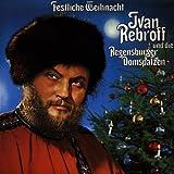 Festliche Weihnacht by Rebroff, Ivan (2002-08-28)