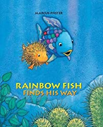 { RAINBOW FISH FINDS HIS WAY (RAINBOW FISH (NORTH-SOUTH BOOKS)) - IPS } By Pfister, Marcus ( Author ) [ Aug - 2006 ] [ Hardcover ]