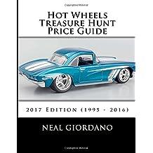 Hot Wheels Treasure Hunt Price Guide: 2017 Edition (1995 - 2016)