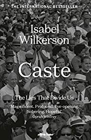 Caste: The Lies That Divide Us: The International Bestseller