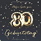 Alles Gute zum 80. Geburtstag: Gästebuch zum Eintragen mit 110 Seiten - Ballons Gold