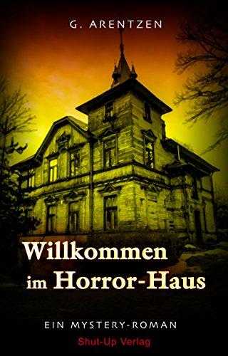 Willkommen im Horror-Haus: Ein Mystery-Roman