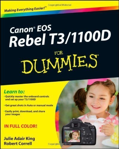 Canon EOS Rebel T3/1100D For Dummies by King, Julie Adair, Correll, Robert 1st (first) Edition (8/16/2011)