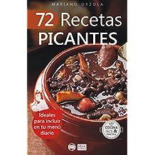 72 RECETAS PICANTES: Ideales para incluir en tu menú diario (Colección Cocina Fácil & Práctica nº 53)