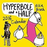Hyperbole and a Half 2016 Wall Calendar (Abrams Calendars)