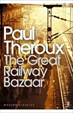 The Great Railway Bazaar (Penguin Modern Classics)
