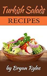 Cookbook:Turkish Salads Recipes (Healthy Vegan  recipes Book 1) (English Edition)