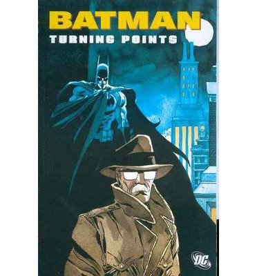 [(Batman: Turning Points)] [ By (author) Greg Rucka, By (author) Chuck Dixon, By (author) Ed Brubaker ] [June, 2007]