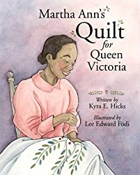 Martha Ann's Quilt for Queen Victoria by Kyra E. Hicks (2006-12-06)
