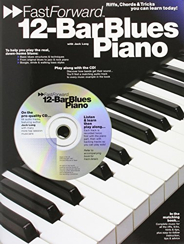 Fast Forward: 12-Bar Blues Piano +CD: Riffs, Licks and Tricks You Can Learn Today (Fast Forward (Music Sales))