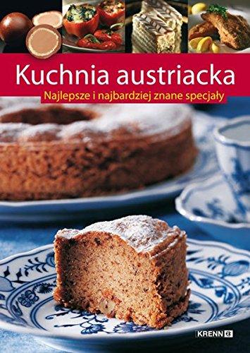 Kuchnia austriacka (Österreichische Küche in Polnisch): Najalepsze i najbardziej znane specjaly