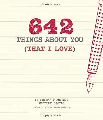 642 Things About You (That I Love) by San Francisco Writers' Grotto (2016-11-22)