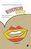 Bessersprecher Spanisch: 150 Redewendungen für ein ausdrucksstarkes Spanisch