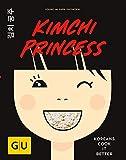 Kimchi Princess: Koreans cook it better