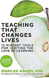 Teaching That Changes Lives; 10 Mindset Tools for Igniting the Love of Learning (BK Life) by Adams (1-Oct-2013) Paperback