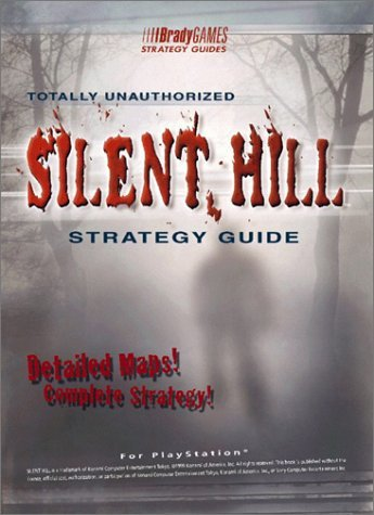 Silent Hill Totally Unauthorized Strategy Guide [for PlayStation] by Brady Games (1999-02-22)