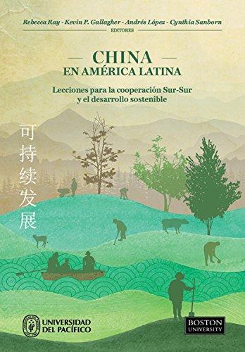 China en América Latina: Lecciones para la cooperación Sur-Sur y el desarrollo sostenible