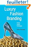 Luxury Fashion Branding: Trends, Tact...