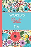 Best Tia Gifts - World's Best Tia (6x9 Journal): Bright Flowers, Lightly Review