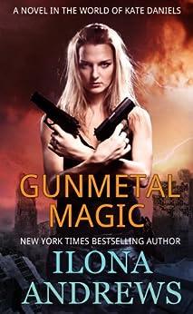 Gunmetal Magic (Kate Daniels Book 1) by [Andrews, Ilona]