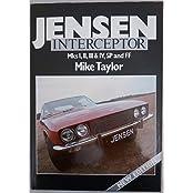 The Jensen Interceptor: Mks I, Ii, III & Iv, Sp and Ff (Foulis Motoring Book)