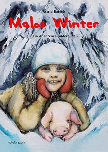 Malos Winter: Ein Abenteuer-Bilderbuch