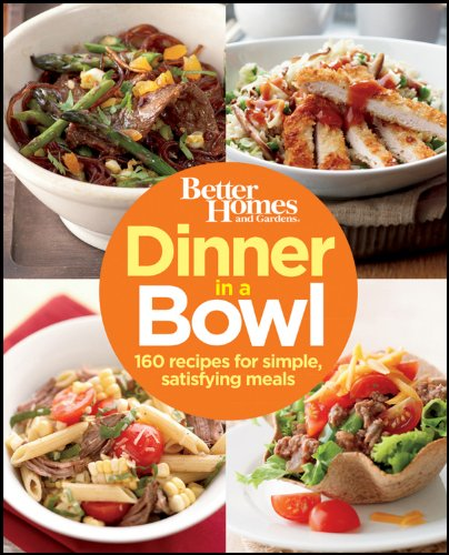 Dinner in a Bowl: 160 Recipes for Simple, Satisfying Meals (Better Homes & Gardens) por Better Homes & Gardens