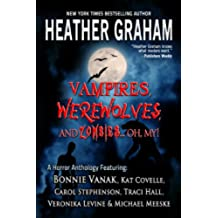 Vampires, Werewolves and Zombies, Oh My! (English Edition)