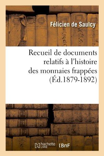 Recueil de documents relatifs à l'histoire des monnaies frappées (Éd.1879-1892)
