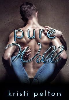 Pure Will by [Pelton, Kristi]