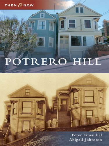 Potrero Hill (Then and Now) (English Edition) por Peter Linenthal