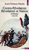 Contre-R'Volution, R'Volution Et Nation En France (1789-1799) (Points. Histoire)