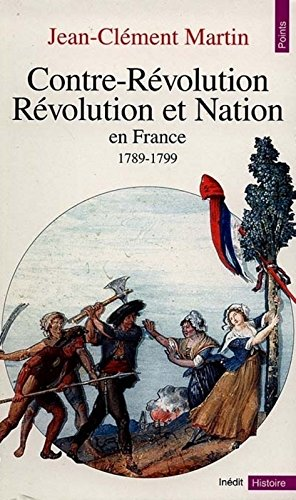 Contre-rvolution, Rvolution et nation en France, 1789-1799