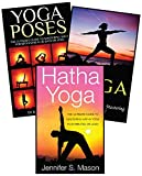Yoga for Beginners: 3 in 1 Yoga for Beginners Masterclass: Book 1: Yoga Poses + Book 2: Yoga + Book 3: Hatha Yoga (Yoga - Yoga for Beginners - Meditation ... - Hot Yoga - Tai Chi) (English Edition)