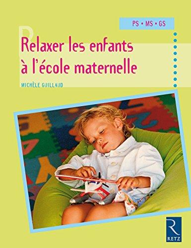 Relaxer les enfants à l'école maternelle pdf epub