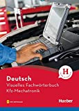 Visuelles Fachwörterbuch Kfz-Mechatronik: Buch mit MP3-Download