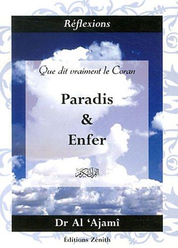 Que dit vraiment le coran : Paradis et Enfer